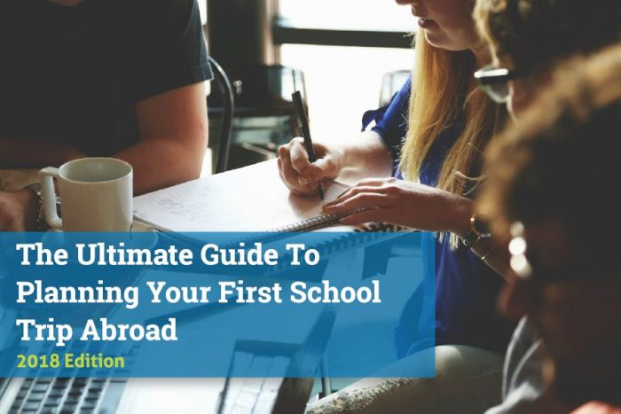 Ultimate Guide To Planning First School Trip Abroad Cover